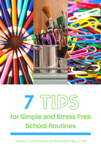 7 tips for simple and stress free school routines.