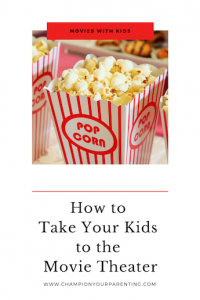 Movies with Kids, popcorn, How to take your kids to the movie theater.