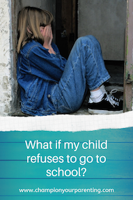 What if my child refuses to go to school?