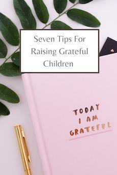 Seven Tips for Raising Grateful Children