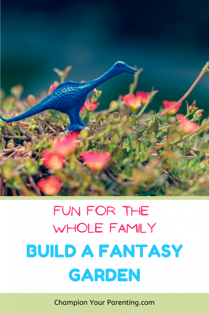 toy dinosaur in flower bed, text overlay-fun for whole family, build a fantasy garden