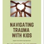 Navigating Trauma With Kids